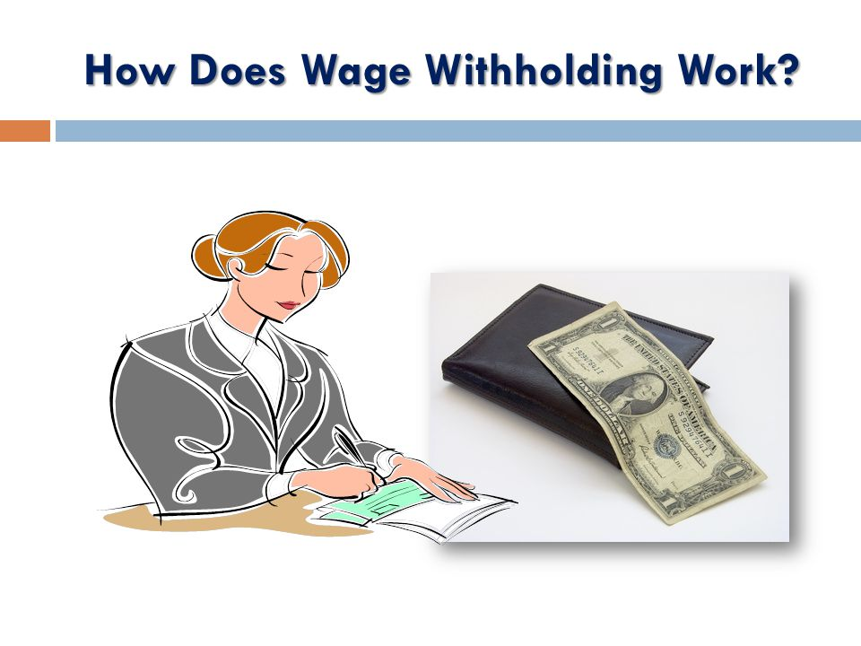 How Does Wage Withholding Work