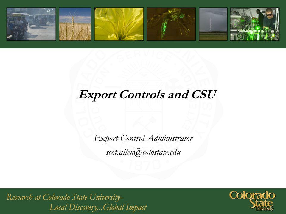 Export Controls and CSU Export Control Administrator scot.allen@colostate.edu