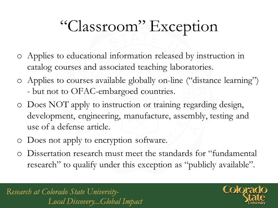 """""""Classroom"""" Exception o Applies to educational information released by instruction in catalog courses and associated teaching laboratories. o Applies"""