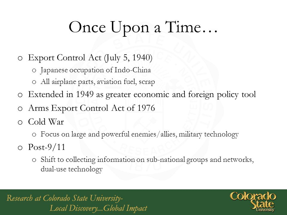 Once Upon a Time… o Export Control Act (July 5, 1940) o Japanese occupation of Indo-China o All airplane parts, aviation fuel, scrap o Extended in 194