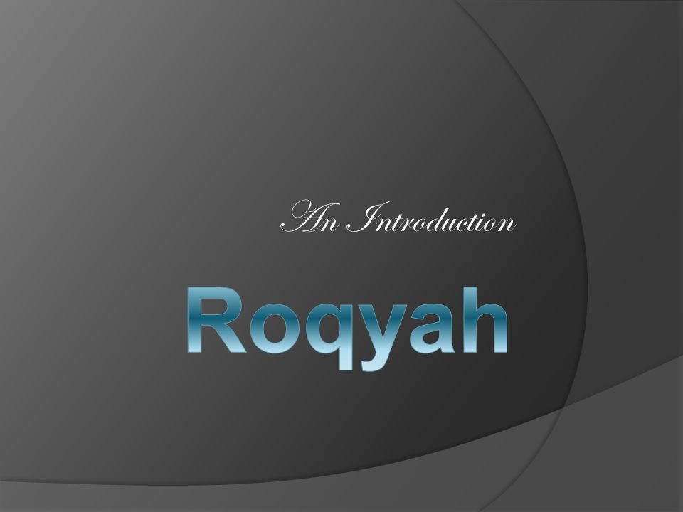  For now we have finished this lesson and we meet again to continue the treating course and the way of Rogyah.