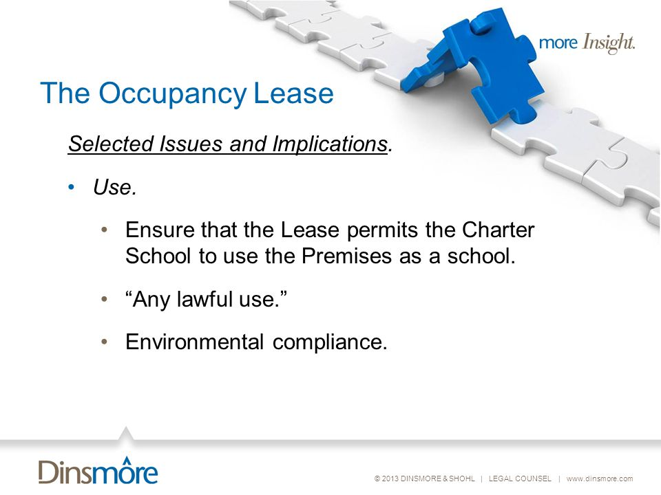 © 2013 DINSMORE & SHOHL | LEGAL COUNSEL | www.dinsmore.com The Occupancy Lease Selected Issues and Implications.
