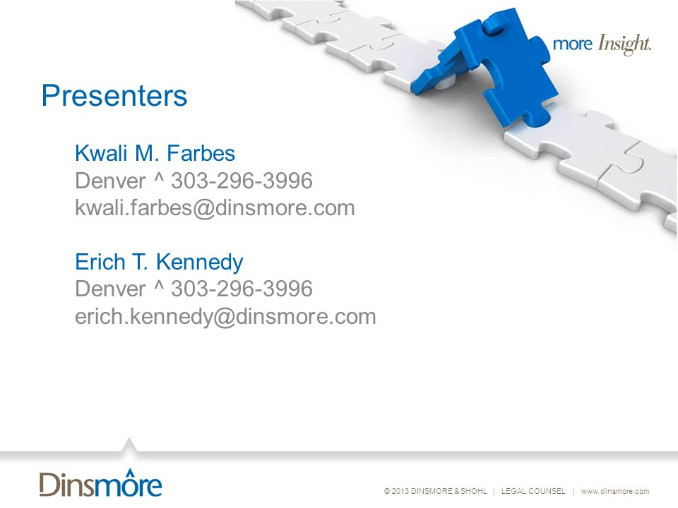 © 2013 DINSMORE & SHOHL | LEGAL COUNSEL | www.dinsmore.com Presenters Kwali M.