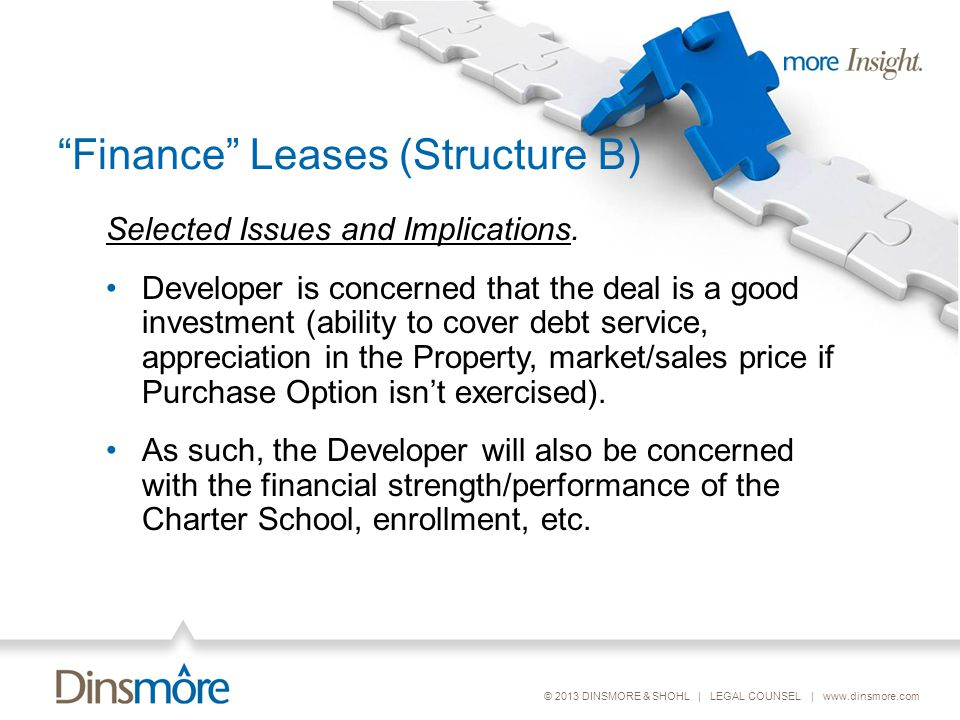 © 2013 DINSMORE & SHOHL | LEGAL COUNSEL | www.dinsmore.com Finance Leases (Structure B) Selected Issues and Implications.
