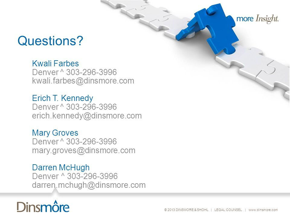 © 2013 DINSMORE & SHOHL | LEGAL COUNSEL | www.dinsmore.com Questions.