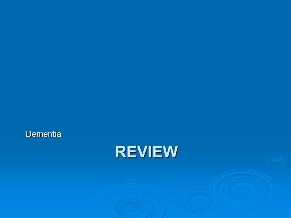 REVIEW Dementia