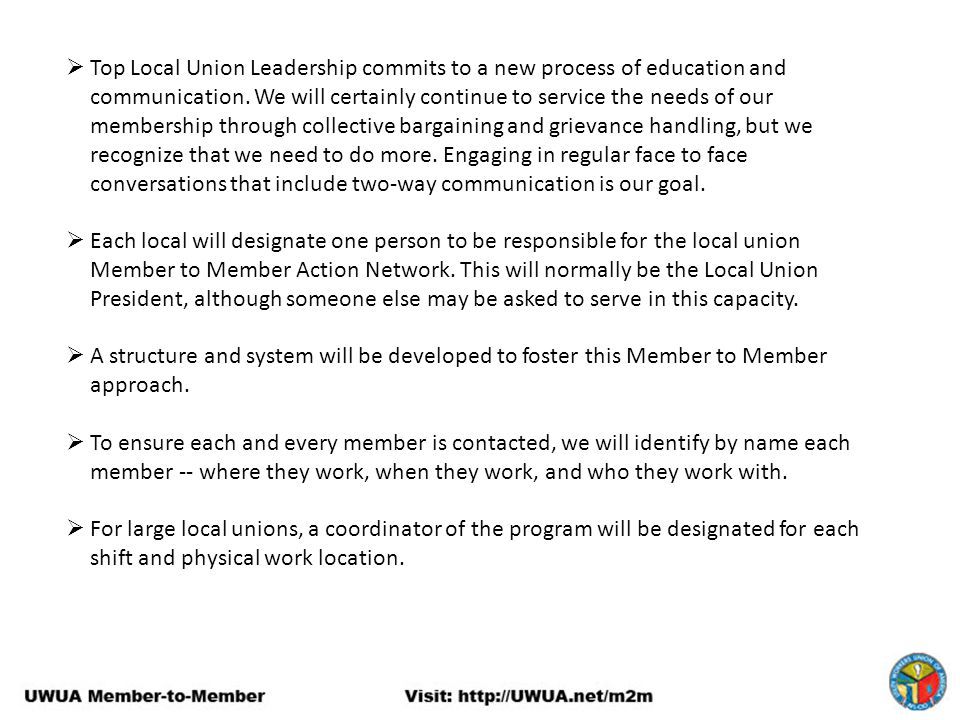  Top Local Union Leadership commits to a new process of education and communication. We will certainly continue to service the needs of our membershi