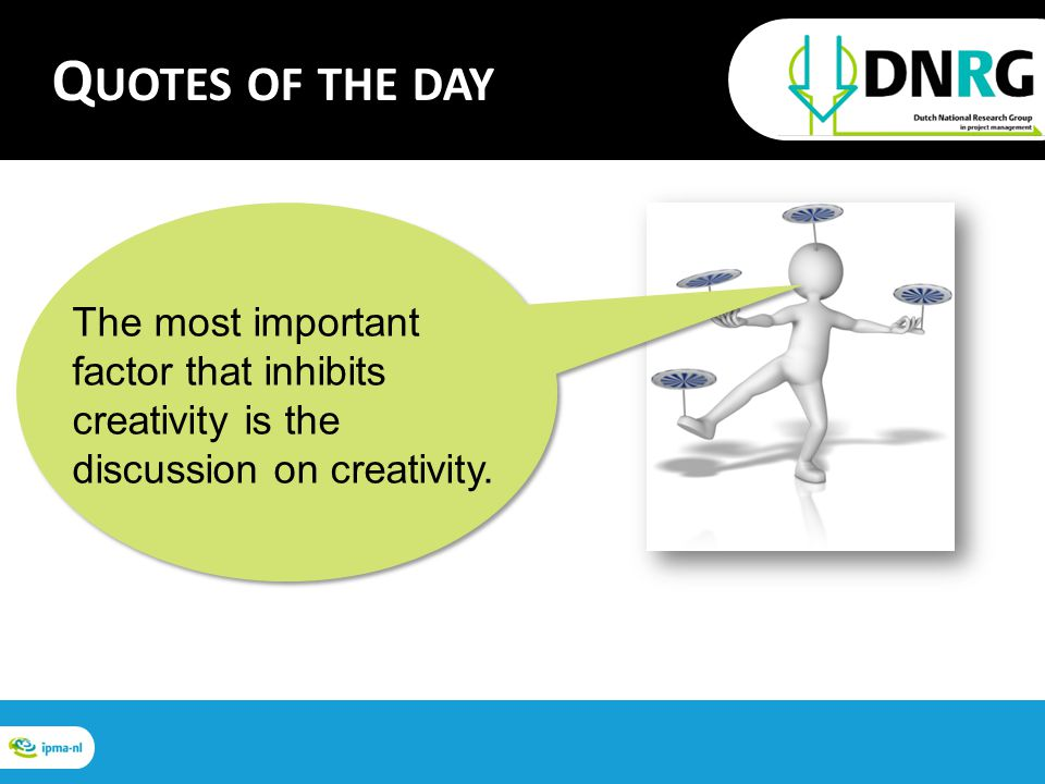 The most important factor that inhibits creativity is the discussion on creativity.