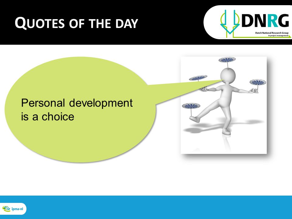 Personal development is a choice Q UOTES OF THE DAY