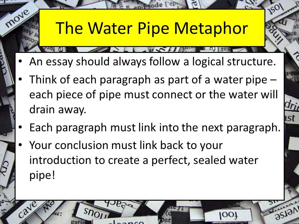 But how do I connect my pipes.Each paragraph should start with a topic sentence.