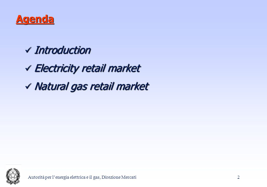 Autorità per l'energia elettrica e il gas, Direzione Mercati 2 Agenda Introduction Introduction Electricity retail market Electricity retail market Natural gas retail market Natural gas retail market