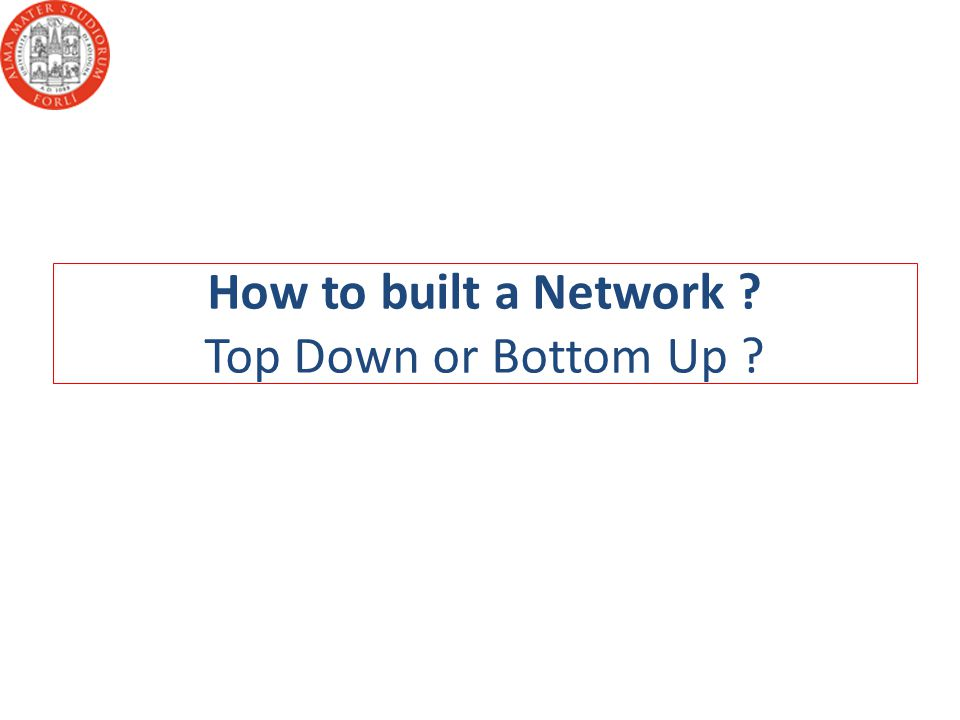 How to built a Network Top Down or Bottom Up