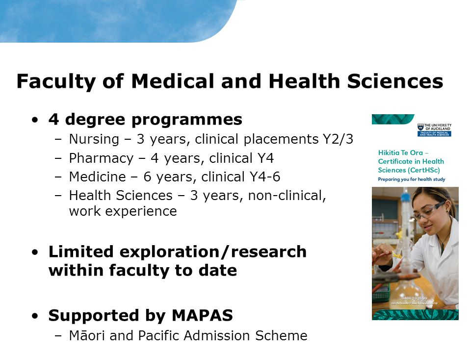 MAPAS Eligibility is whakapapa based Admission process –MMI (multiple mini-interview), Maths/English testing, whānau feedback, recommendations post NCEA Academic support –Tutorials, study weeks/retreats, space Pastoral support –Co-ordinator, wānanga, cohort meetings Academic representation –Board of Examiners, Faculty Committees