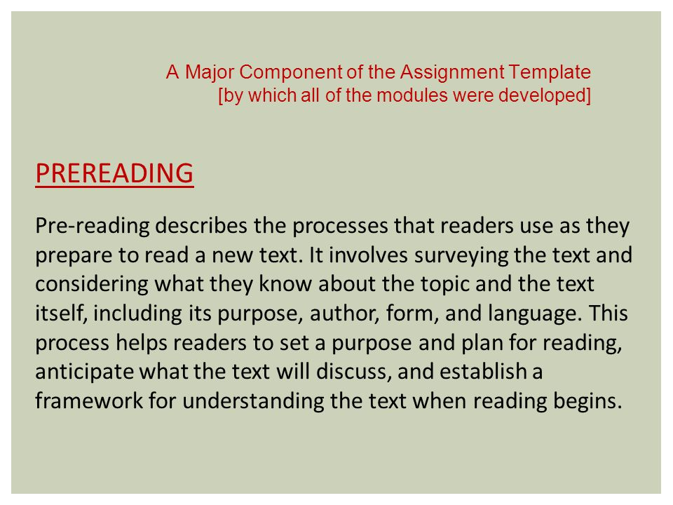3 PREREADING Pre-reading describes the processes that readers use as they prepare to read a new text. It involves surveying the text and considering w