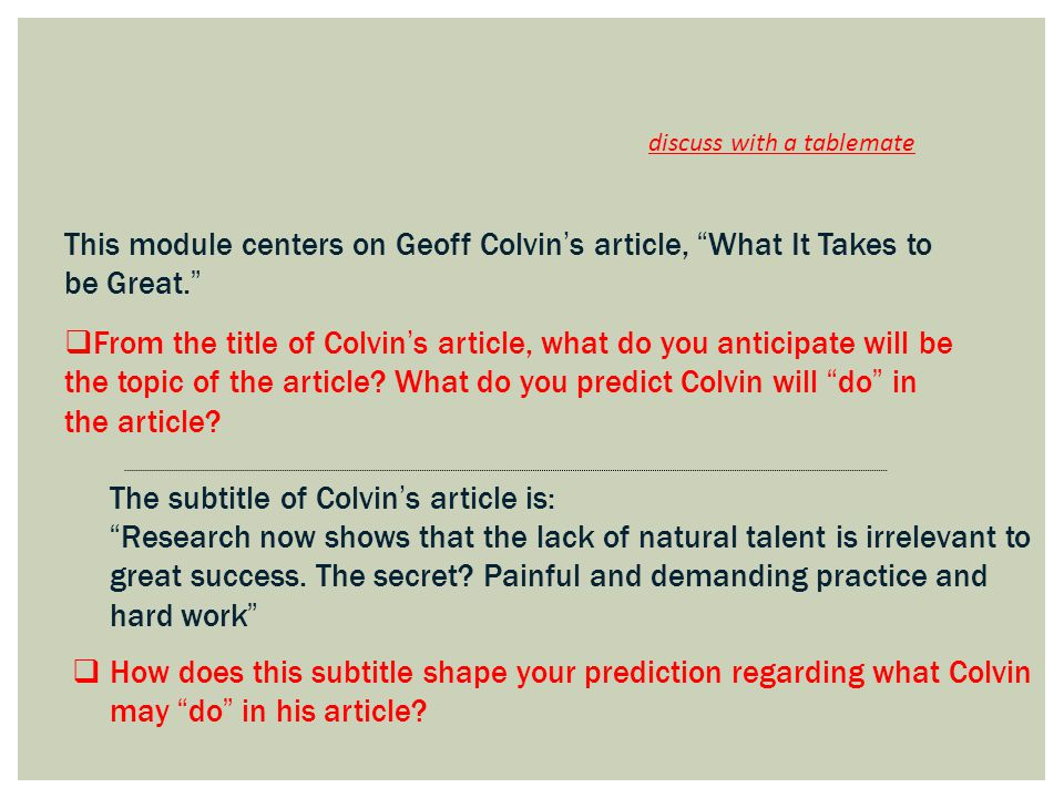 This module centers on Geoff Colvin's article, What It Takes to be Great.  From the title of Colvin ' s article, what do you anticipate will be the topic of the article.