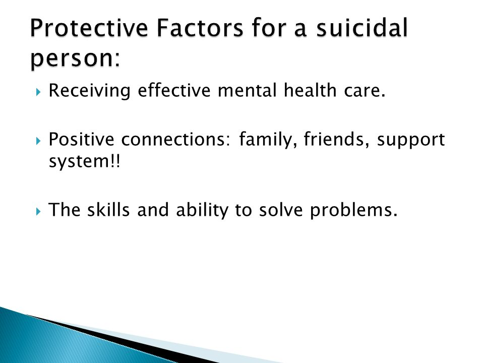  Receiving effective mental health care.  Positive connections: family, friends, support system!.