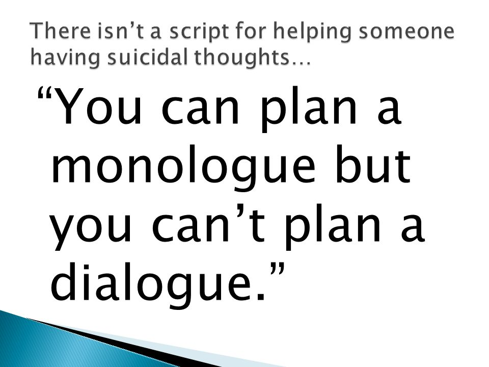 You can plan a monologue but you can't plan a dialogue.
