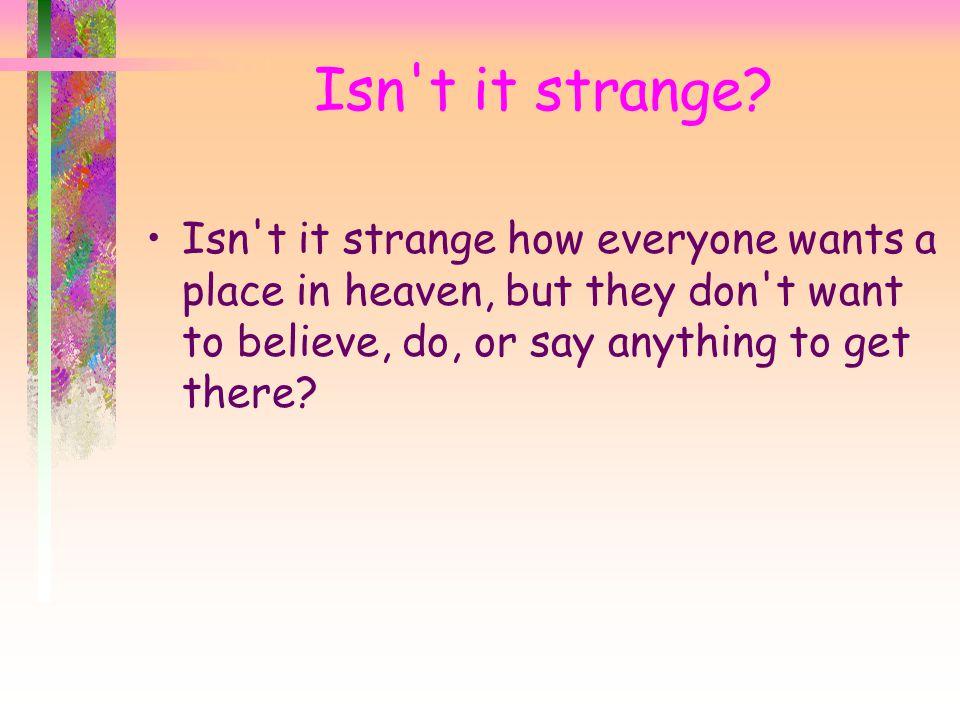 Isn t it strange.