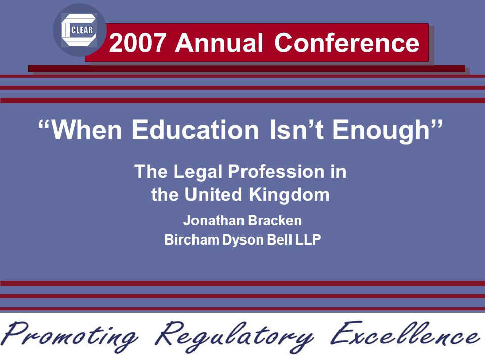 """Atlanta, Georgia 2007 Annual Conference Council on Licensure, Enforcement and Regulation 2007 Annual Conference """"When Education Isn't Enough"""" Jonathan"""