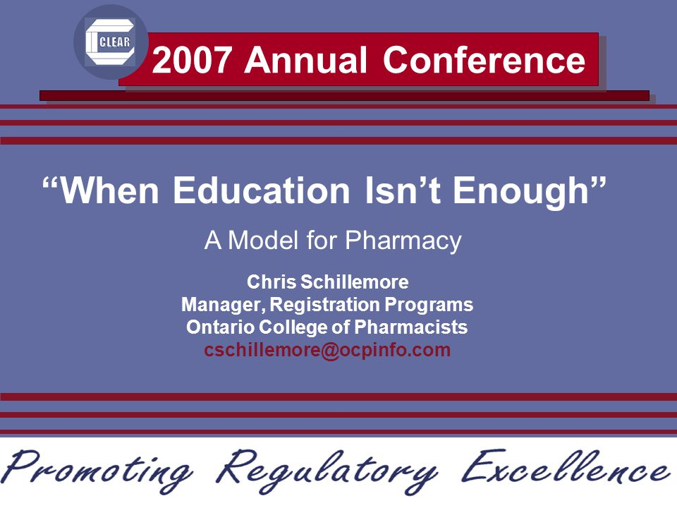 """Atlanta, Georgia 2007 Annual Conference Council on Licensure, Enforcement and Regulation 2007 Annual Conference """"When Education Isn't Enough"""" Chris Sc"""