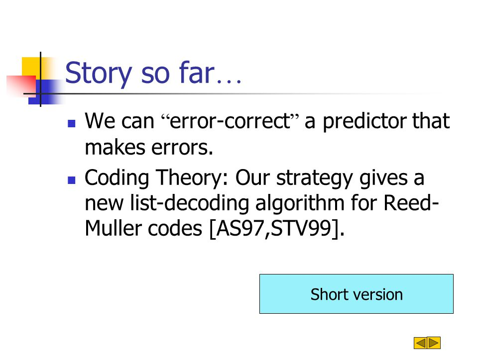 Story so far … We can error-correct a predictor that makes errors.