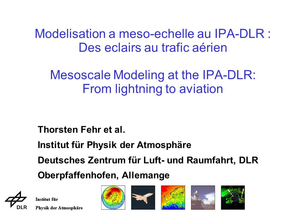 Institut für Physik der Atmosphäre 12 Missions (II) Understanding the weather and how it affects aviation