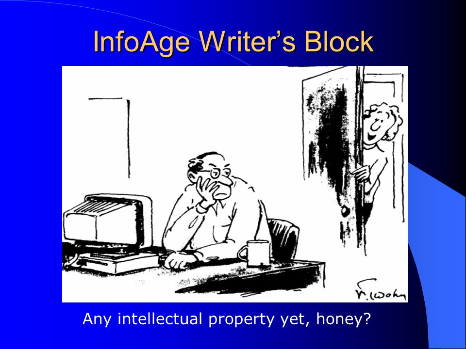InfoAge Writer's Block Any intellectual property yet, honey
