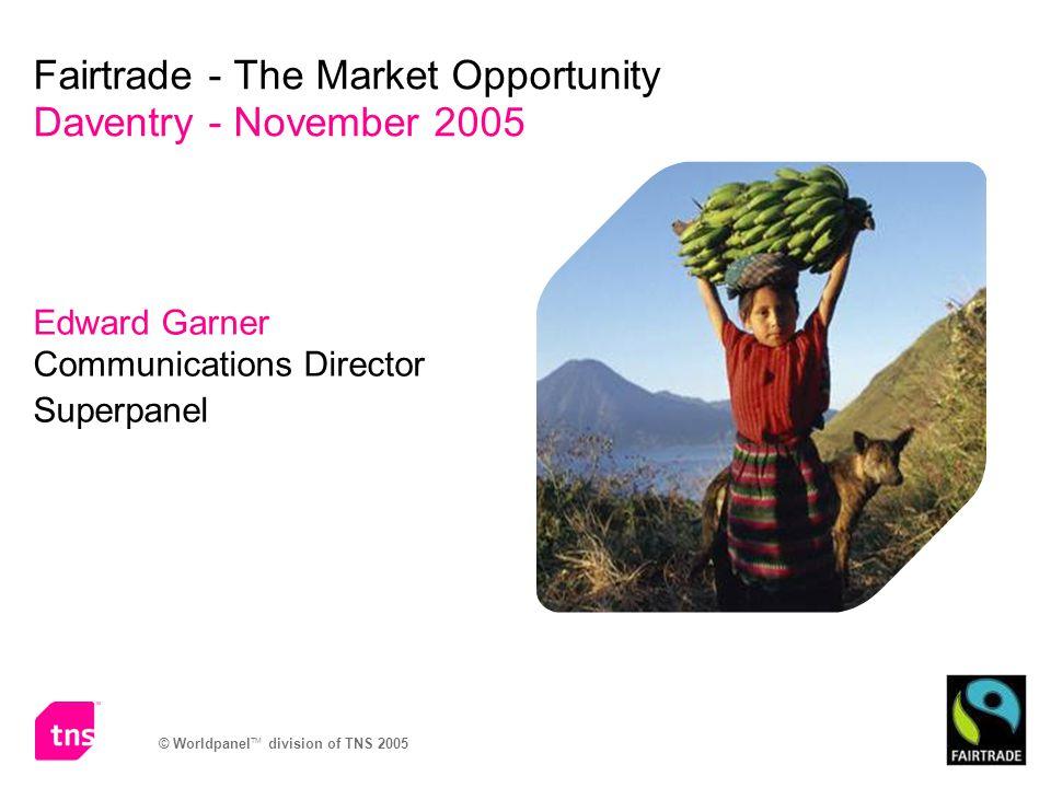 © Worldpanel TM division of TNS 2005 Free Range Private Label Segmentation Retailers The Price Paradox Fairtrade Reminders Organic