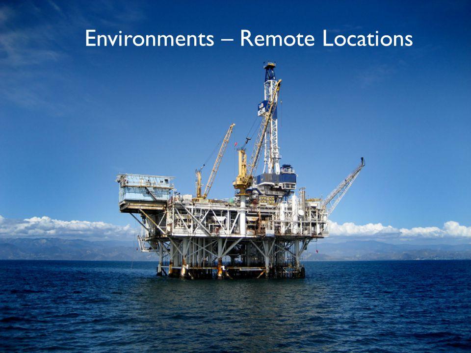 Environments – Remote Locations