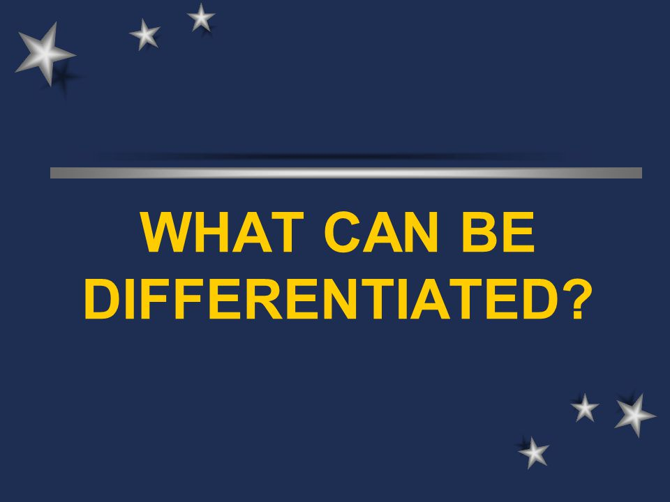 WHAT CAN BE DIFFERENTIATED?