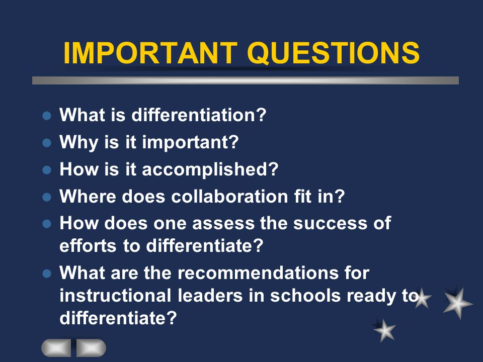 IMPORTANT QUESTIONS What is differentiation.Why is it important.