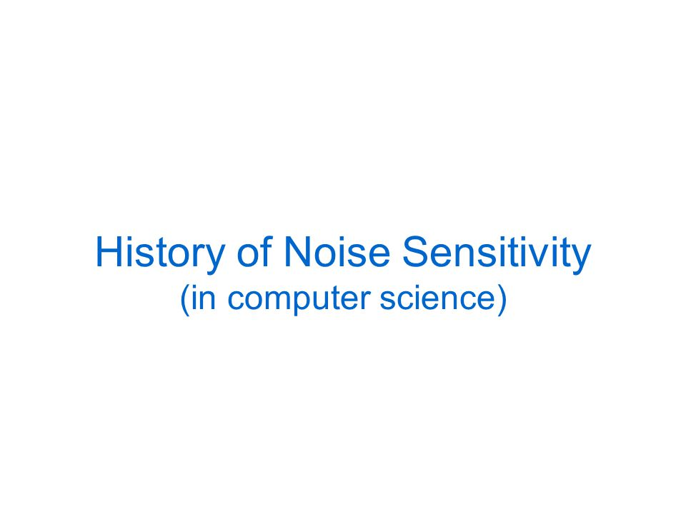 History of Noise Sensitivity (in computer science)
