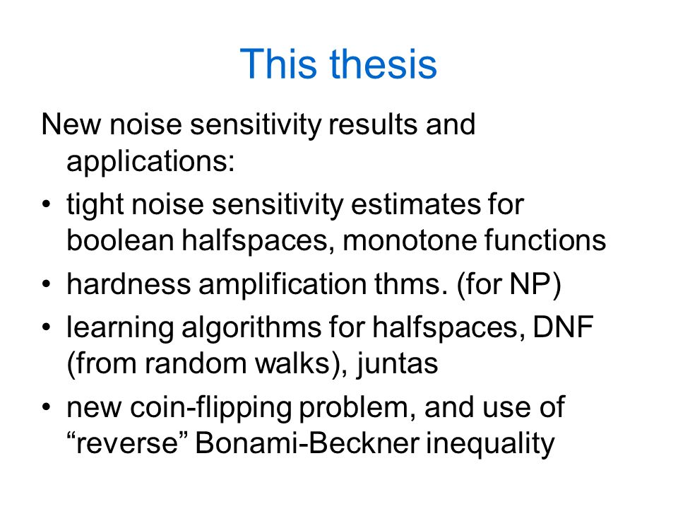 This thesis New noise sensitivity results and applications: tight noise sensitivity estimates for boolean halfspaces, monotone functions hardness ampl