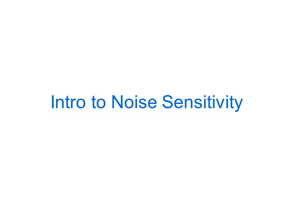 Intro to Noise Sensitivity
