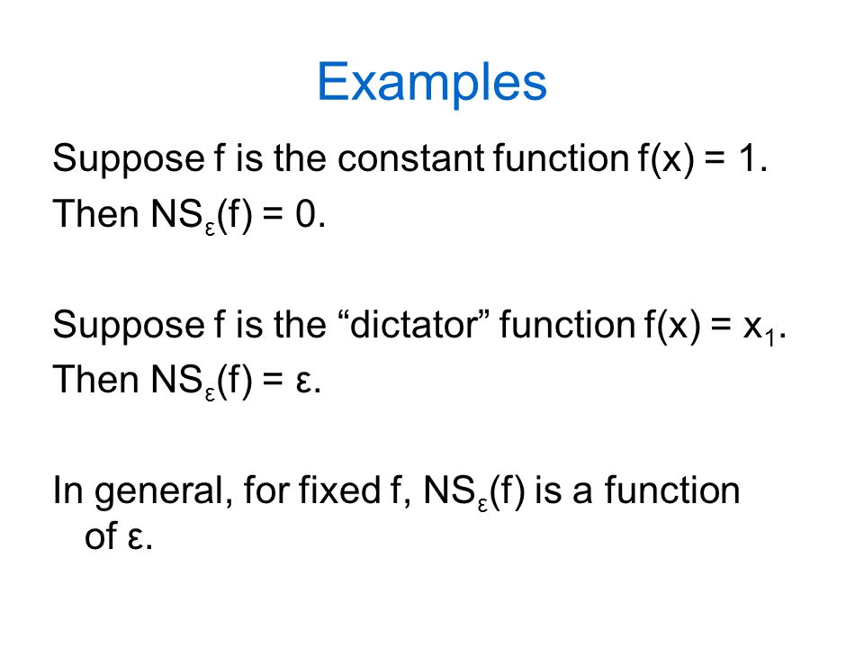 Examples – parity The parity (xor) function on n bits 1 iff there are an odd number of 1's in the input.