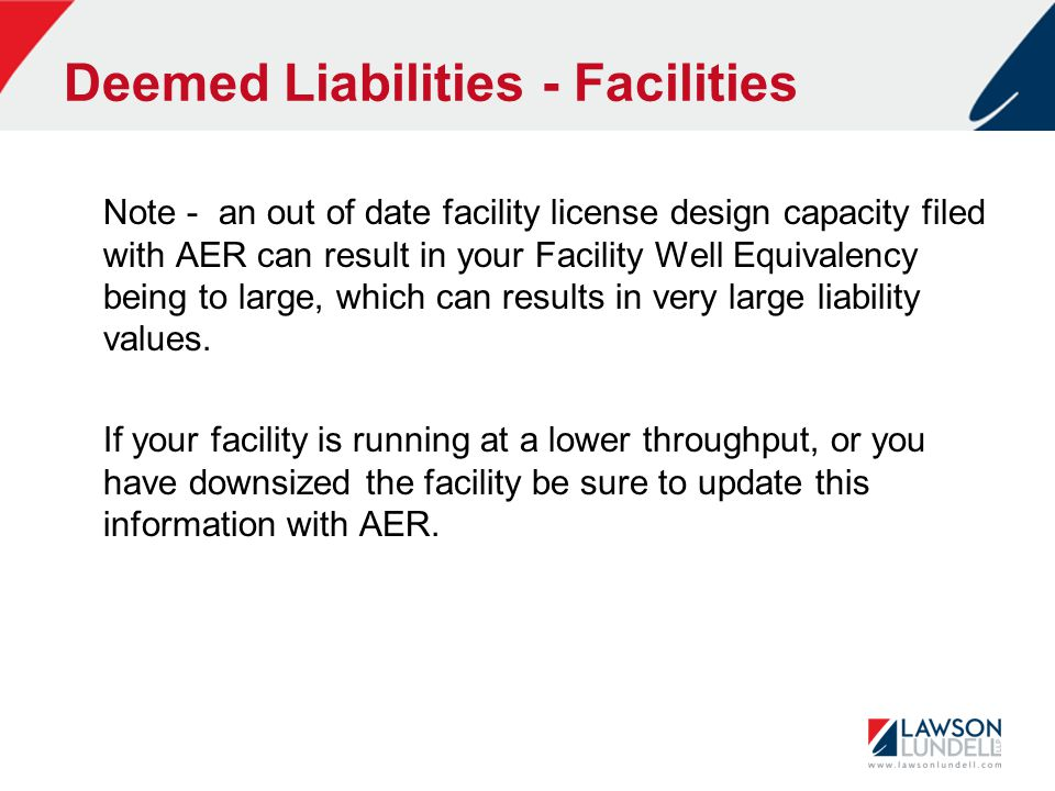 Deemed Liabilities - Facilities Note - an out of date facility license design capacity filed with AER can result in your Facility Well Equivalency being to large, which can results in very large liability values.
