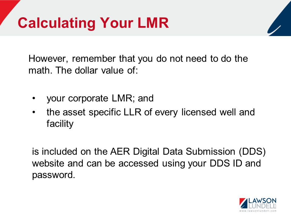 Calculating Your LMR However, remember that you do not need to do the math.