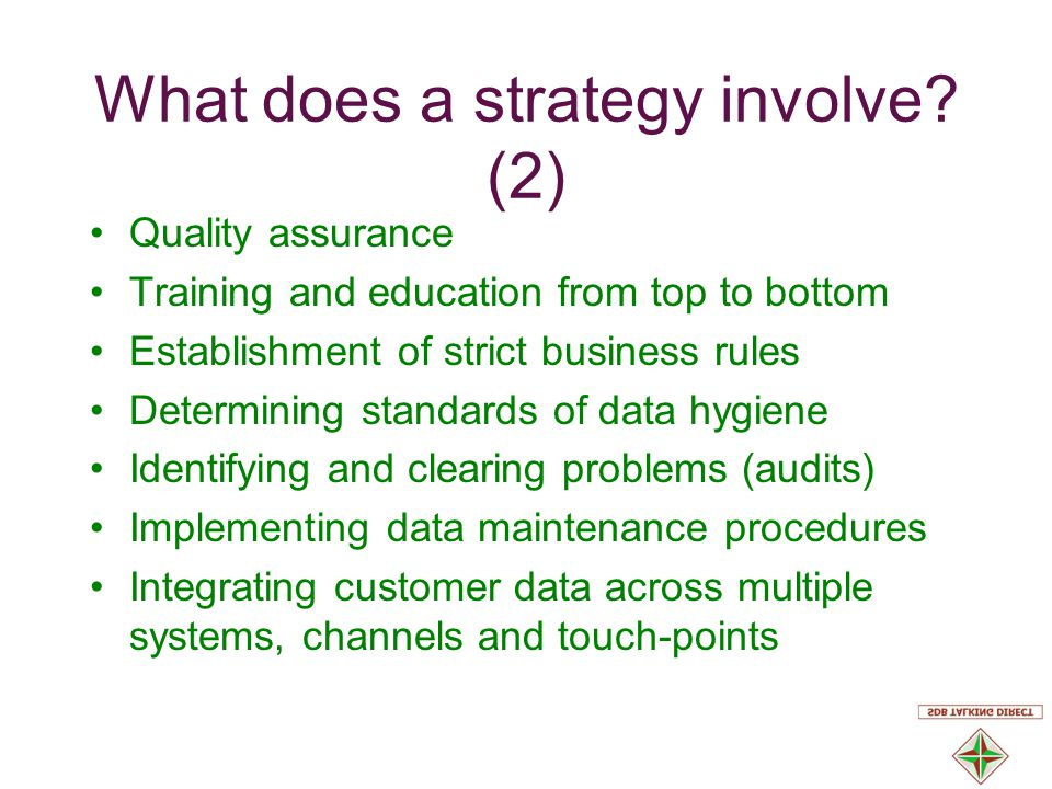 What does a strategy involve.
