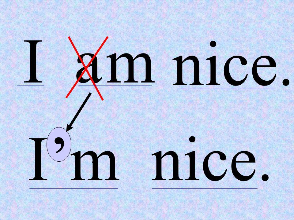 Iam nice. I'm nice. ' ' 1 2 3 12