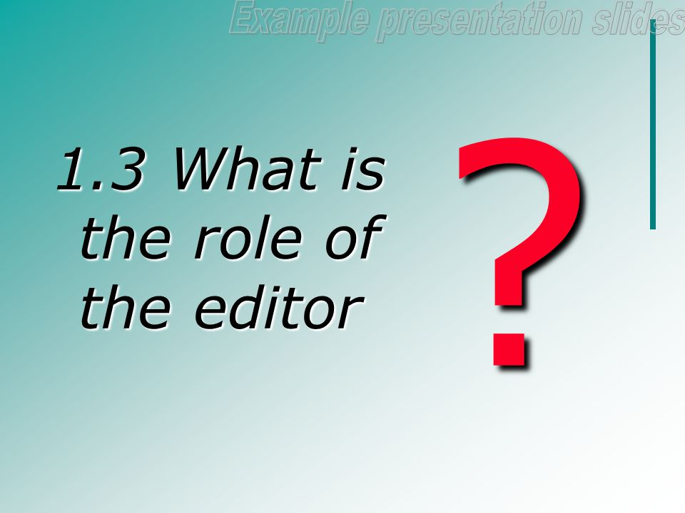 ' An editor is someone who knows exactly what he wants but isn't quite sure.' - The Observer, 1930s