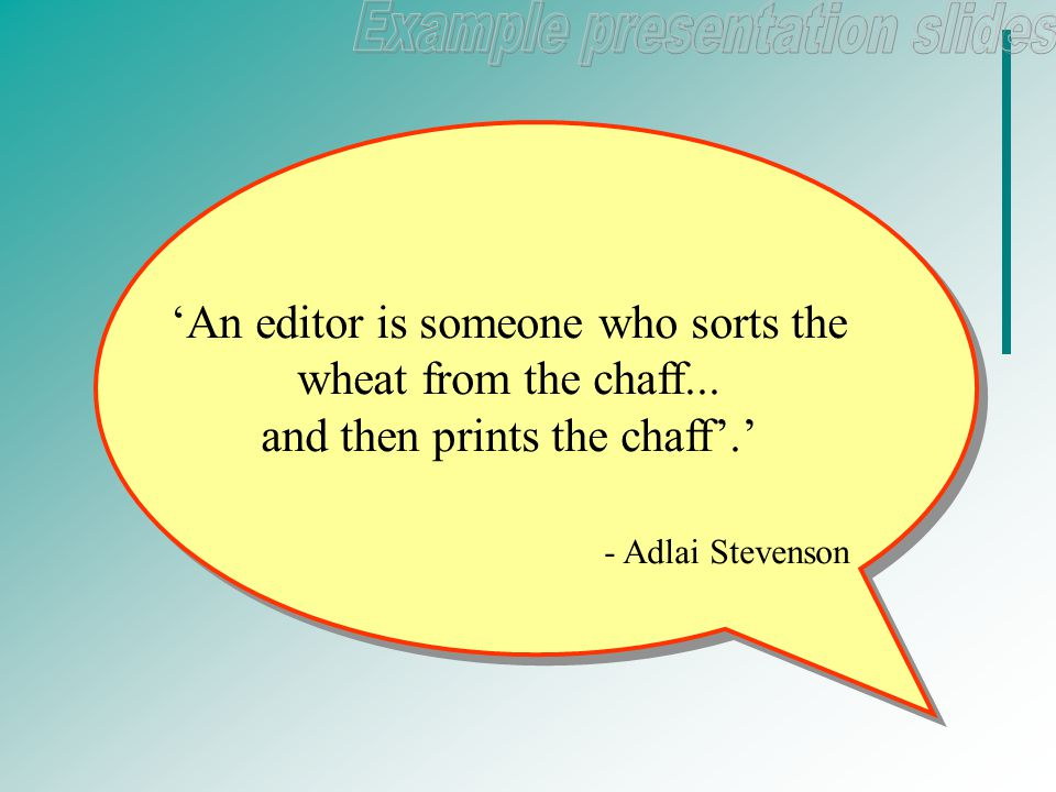 'An editor is someone who sorts the wheat from the chaff...