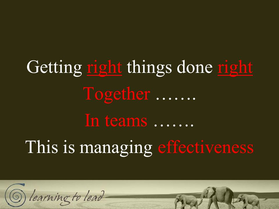 Getting right things done right Together……..