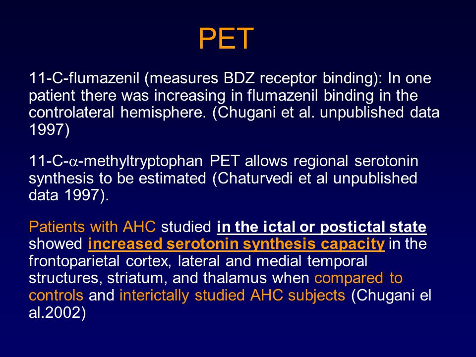 PET 11-C-flumazenil (measures BDZ receptor binding): In one patient there was increasing in flumazenil binding in the controlateral hemisphere. (Chuga