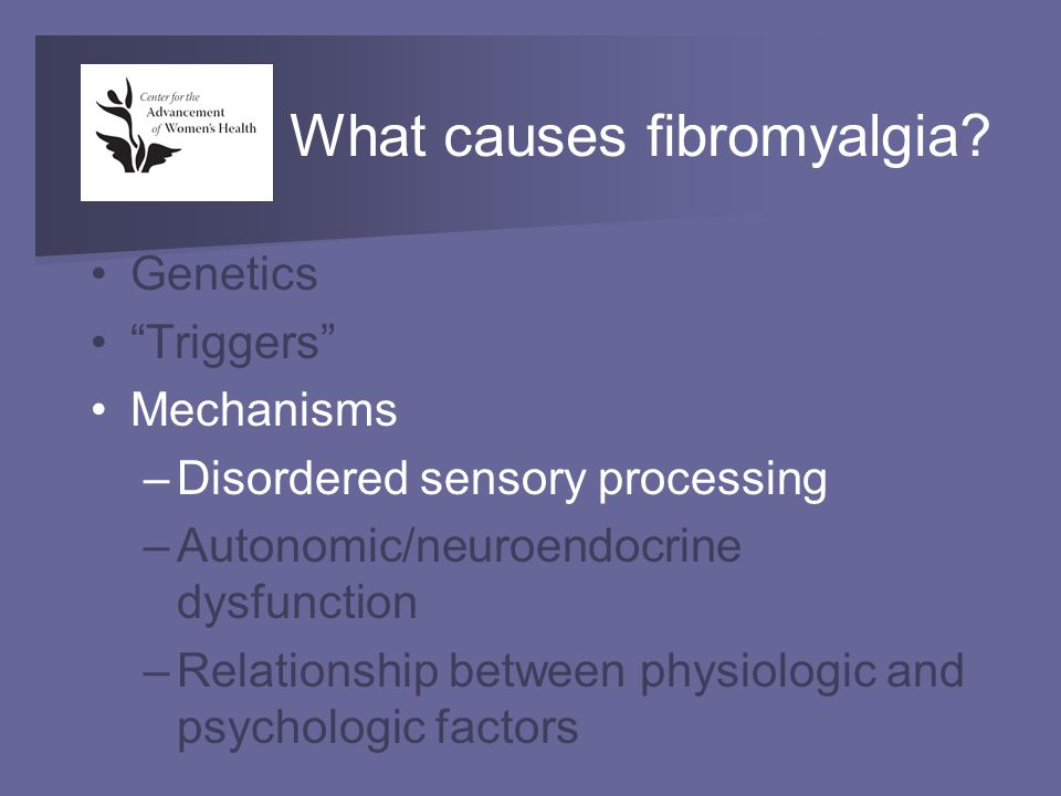 What causes fibromyalgia.