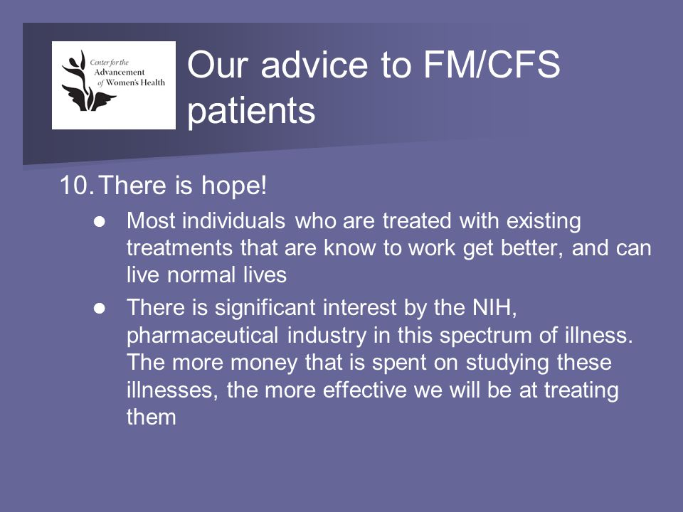 Our advice to FM/CFS patients 10.There is hope.