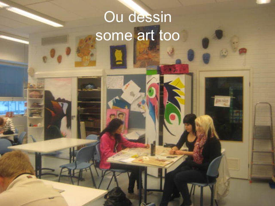 Ou dessin some art too