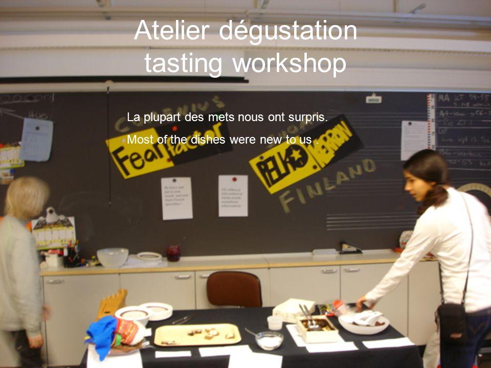 Atelier dégustation tasting workshop La plupart des mets nous ont surpris.