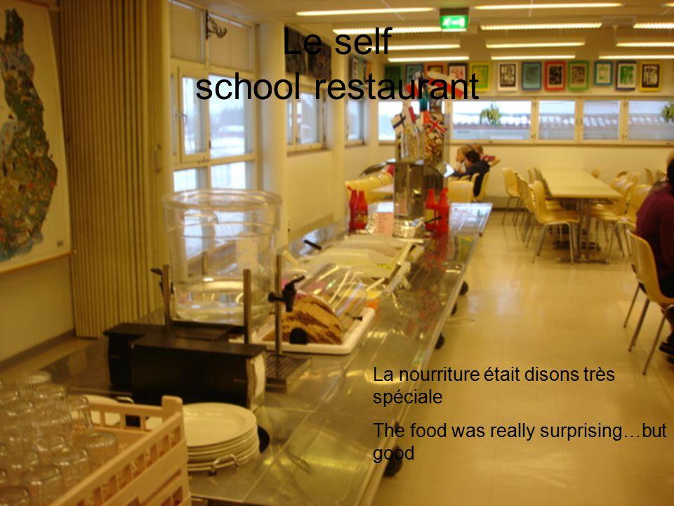 Le self school restaurant La nourriture était disons très spéciale The food was really surprising…but good