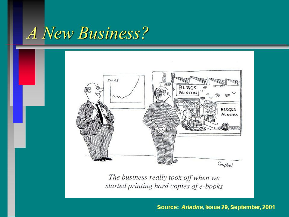 Source: Ariadne, Issue 29, September, 2001 A New Business?