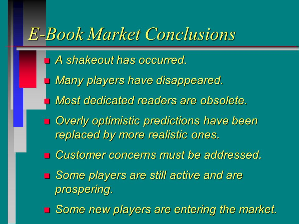 E-Book Market Conclusions n A shakeout has occurred.